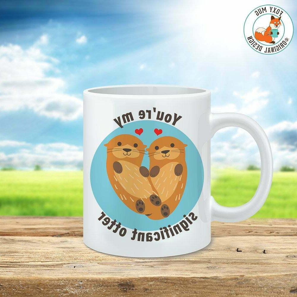 You're My Significant Otter Coffee Mug Microwave And Dishwas