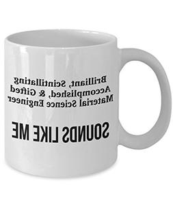 Material Science Engineer Mug - Funny Engineering Gift - 11o