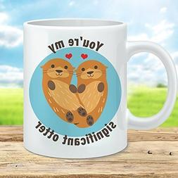 Otter Coffee Mug You're My Significant Otter Microwave and D