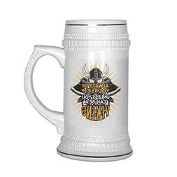Vikings Beer Stein - Always Be Yourself, Unless You Can Be A